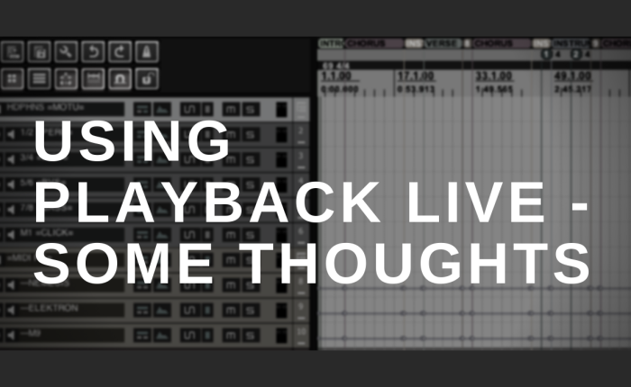 Using Playback Live – Some Thoughts